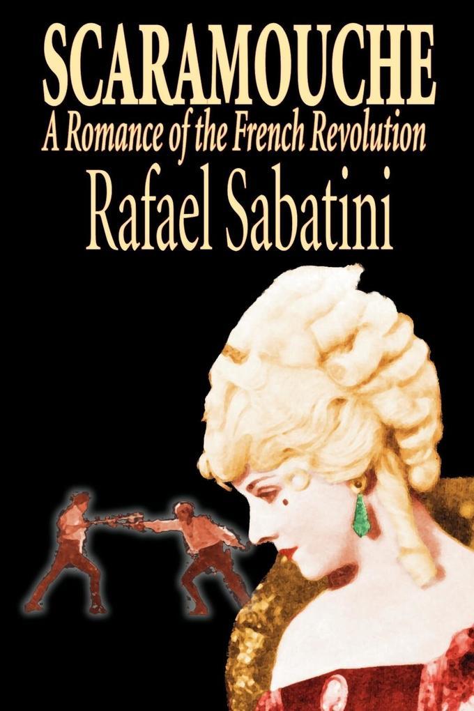 Scaramouche by Rafael Sabatini, Historical Fiction als Taschenbuch