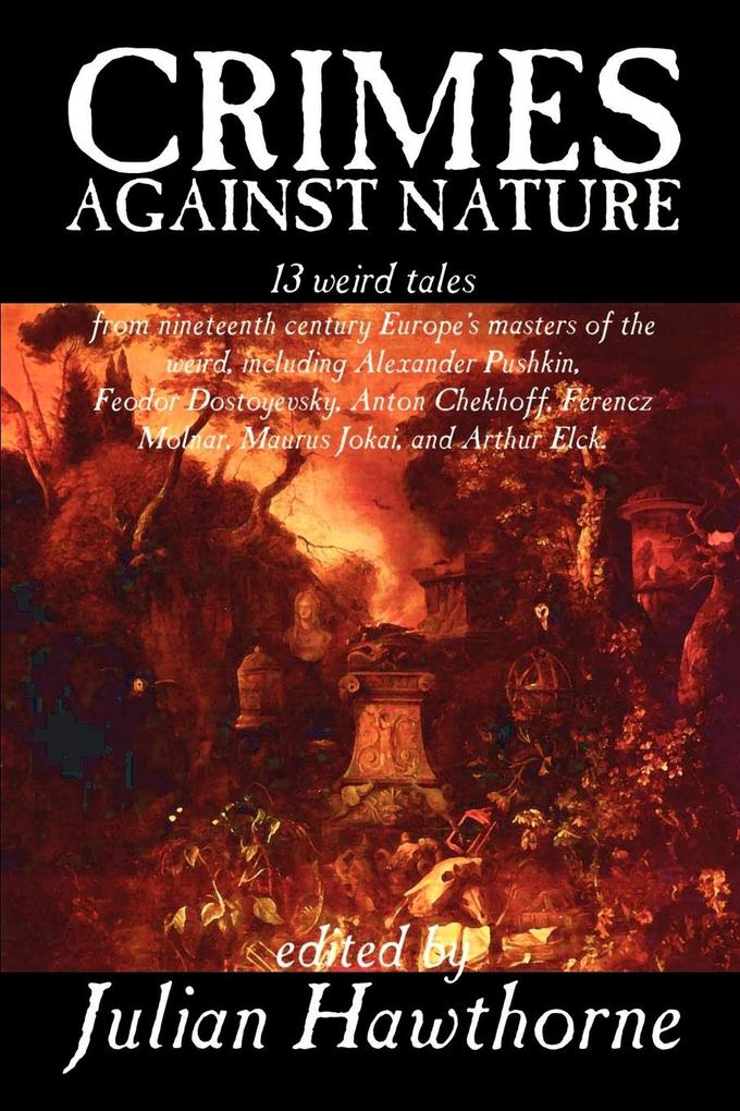 Crimes Against Nature, Edited by Julian Hawthorne, Fiction, Anthologies als Taschenbuch