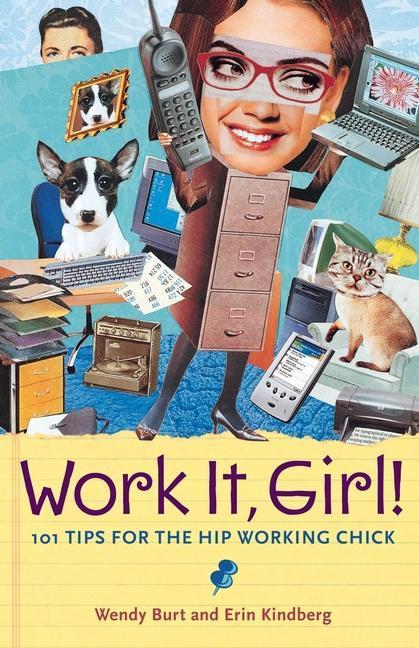 Work It, Girl!: 101 Tips for the Hip Working Chick als Taschenbuch