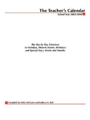 The Teacher's Calendar: The Day-By-Day Directory to Holidays, Historical Events, Birthdays and Special Days, Weeks and Months als Taschenbuch