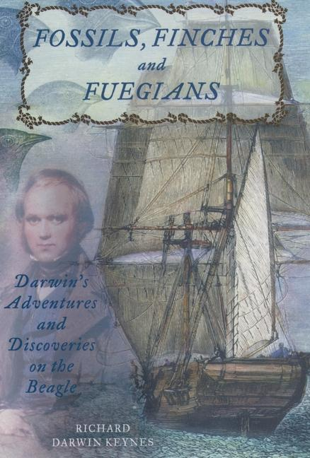 Fossils, Finches, and Fuegians: Darwin's Adventures and Discoveries on the Beagle als Buch