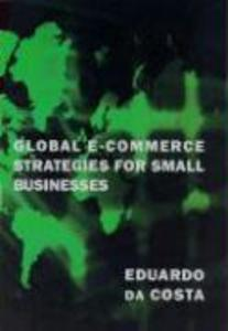 Global E-Commerce Strategies for Small Business als Taschenbuch