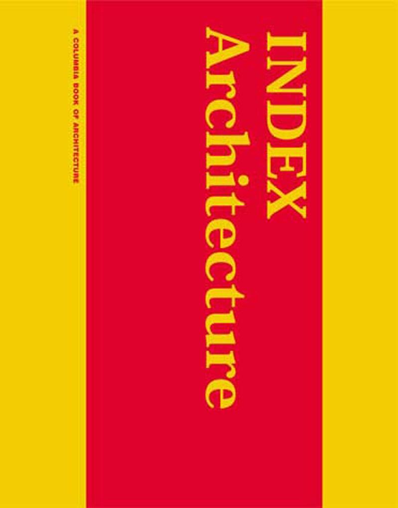 Index Architecture: A Columbia Architecture Book als Taschenbuch