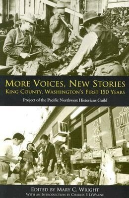 More Voices, New Stories: King County, Washington's First 150 Years als Taschenbuch