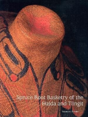 Spruce Root Basketry of the Haida and Tlingit als Buch