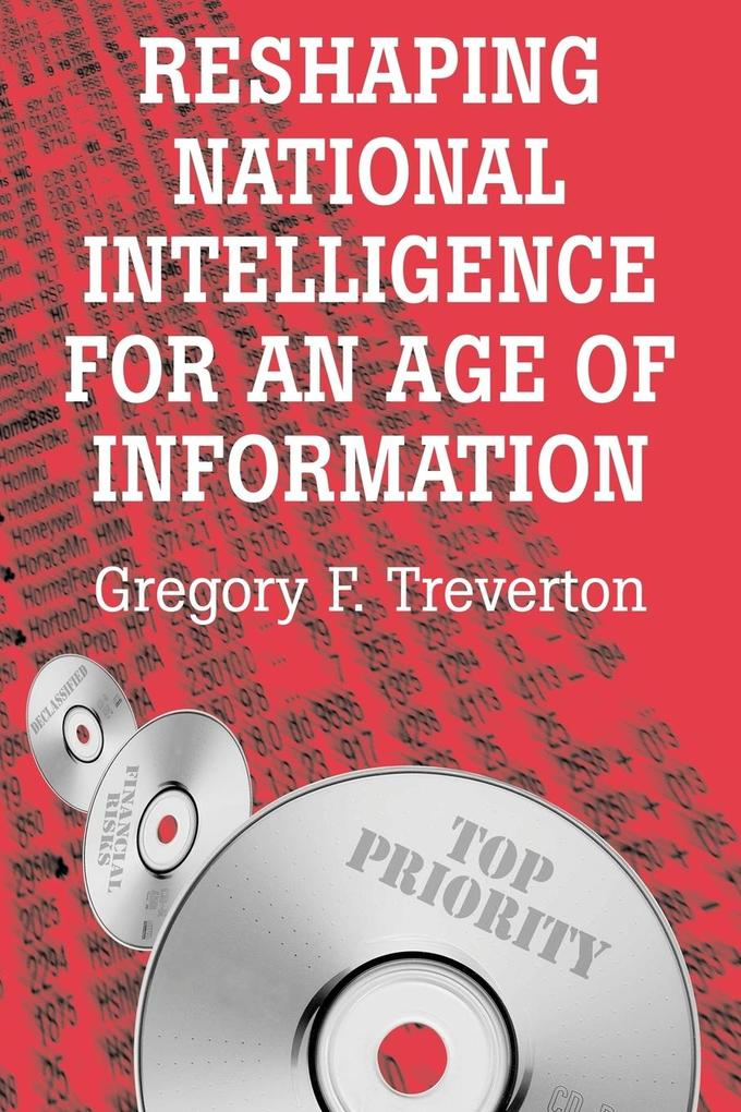 Reshaping National Intelligence for an Age of Information als Buch