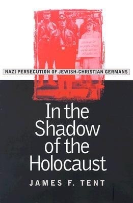 In the Shadow of the Holocaust: Nazi Persecution of Jewish-Christian Germans als Buch