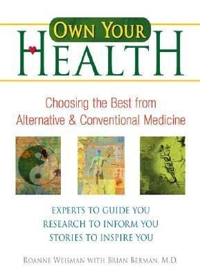Own Your Health: Choosing the Best from Alternative and Conventional Medicine als Taschenbuch