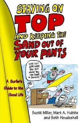 Staying on Top and Keeping the Sand Out of Your Pants: A Surfer's Guide to the Good Life als Taschenbuch