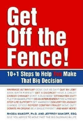 Get Off the Fence!: 10+1 Steps to Help You Make That Big Decision als Taschenbuch