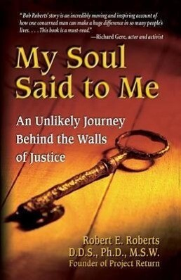 My Soul Said to Me: An Unlikely Journey Behind the Walls of Justice als Taschenbuch