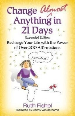 Change Almost Anything in 21 Days: Recharge Your Life with the Power of Over 500 Affirmations als Taschenbuch