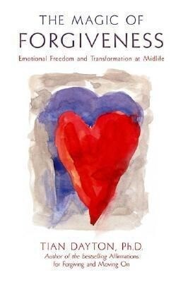 The Magic of Forgiveness: Emotional Freedom and Transformation at Midlife, a Book for Women als Taschenbuch