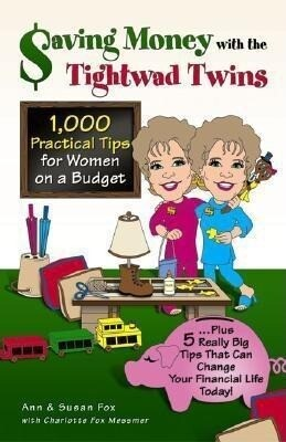 Saving Money with the Tightwad Twins: More Than 1,000 Practical Tips for Women on a Budget...Plus 5 Really Big Tips That Can Change Your Financial Lif als Taschenbuch