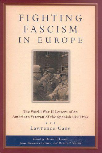 Fighting Fascism in Europe: The World War II Letters of an American Veteran of the Spanish Civil War. als Buch