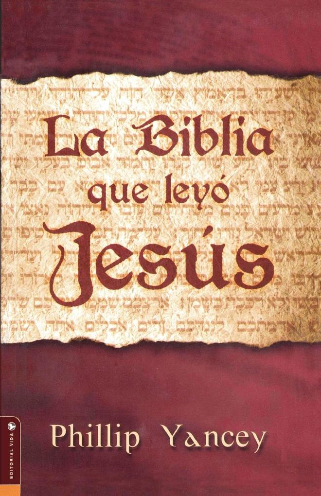 La Biblia Que Leyo Jesus = The Bible Jesus Read als Taschenbuch