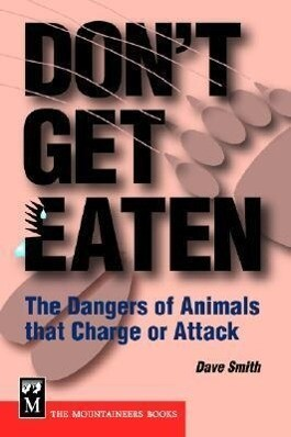 Don't Get Eaten: The Dangers of Animals That Charge and Attack als Taschenbuch