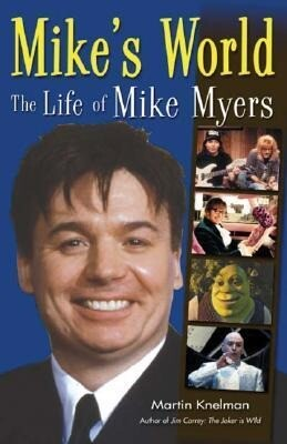 Mike's World: The Life of Mike Myers als Taschenbuch