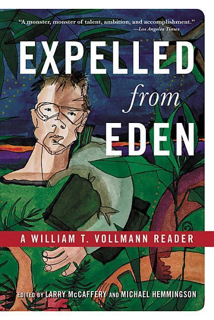 Expelled from Eden: A William T. Vollmann Reader als Taschenbuch