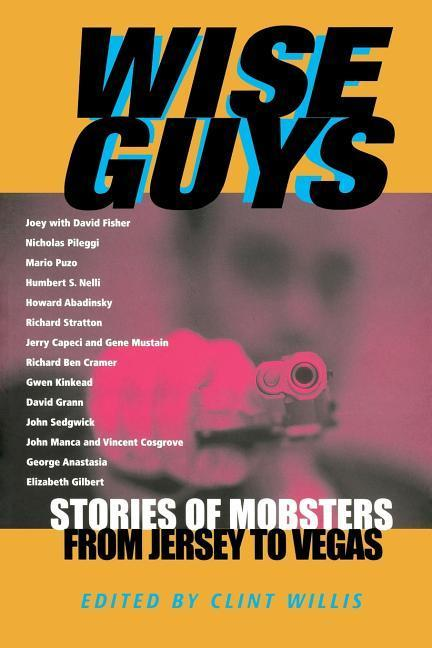 Wise Guys: Stories of Mobsters from Jersey to Vegas als Taschenbuch