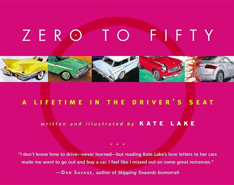Zero to Fifty: A Lifetime in the Driver's Seat als Buch