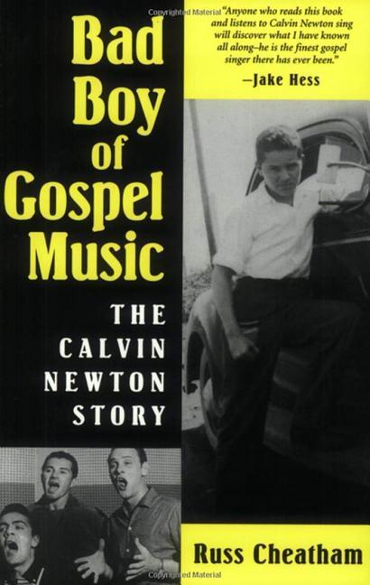 Bad Boy of Gospel Music: The Calvin Newton Story als Taschenbuch
