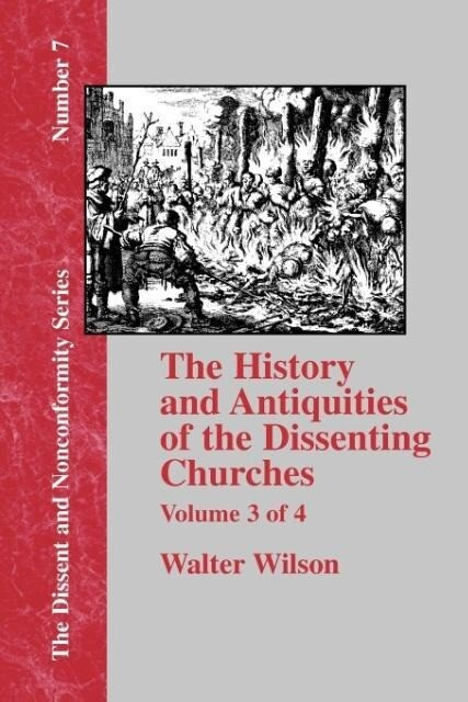 History & Antiquities of the Dissenting Churches - Vol. 3 als Taschenbuch