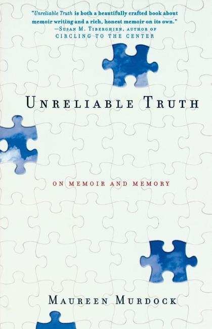 Unreliable Truth: On Memoir and Memory als Taschenbuch
