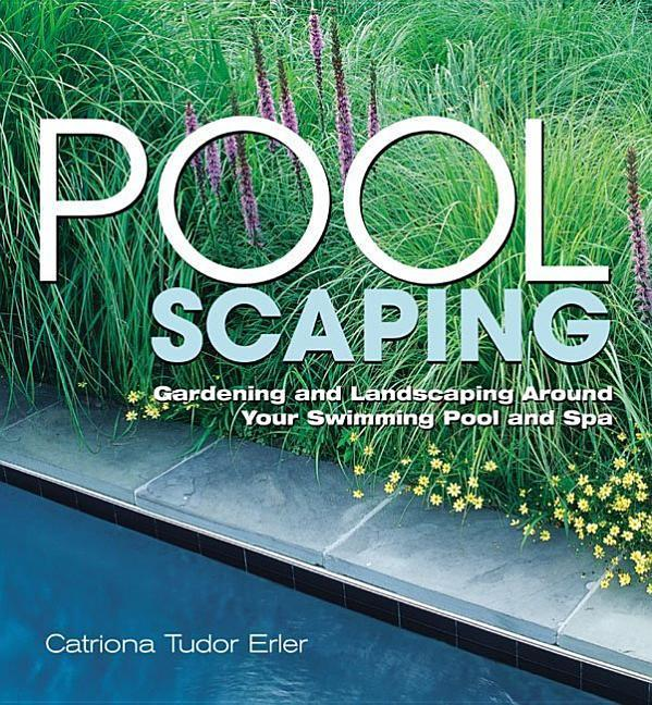 Poolscaping: Gardening and Landscaping Around Your Swimming Pool and Spa als Taschenbuch