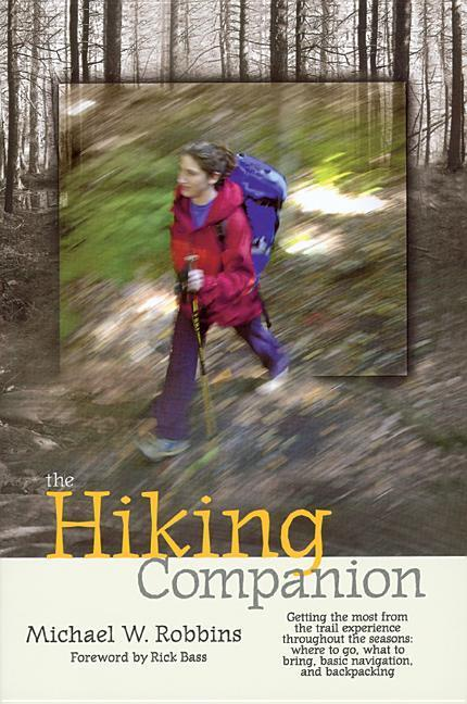 The Hiking Companion: Getting the Most from the Trail Experience Throughout the Seasons: Where to Go, What to Bring, Basic Navigation, and B als Taschenbuch