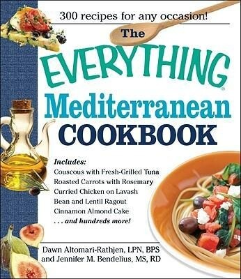 The Everything Mediterranean Cookbook: An Enticing Collection of 300 Healthy, Delicious Recipes from the Land of Sun and Sea als Taschenbuch