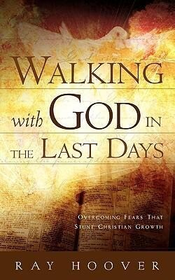 Walking with God in the Last Days als Taschenbuch