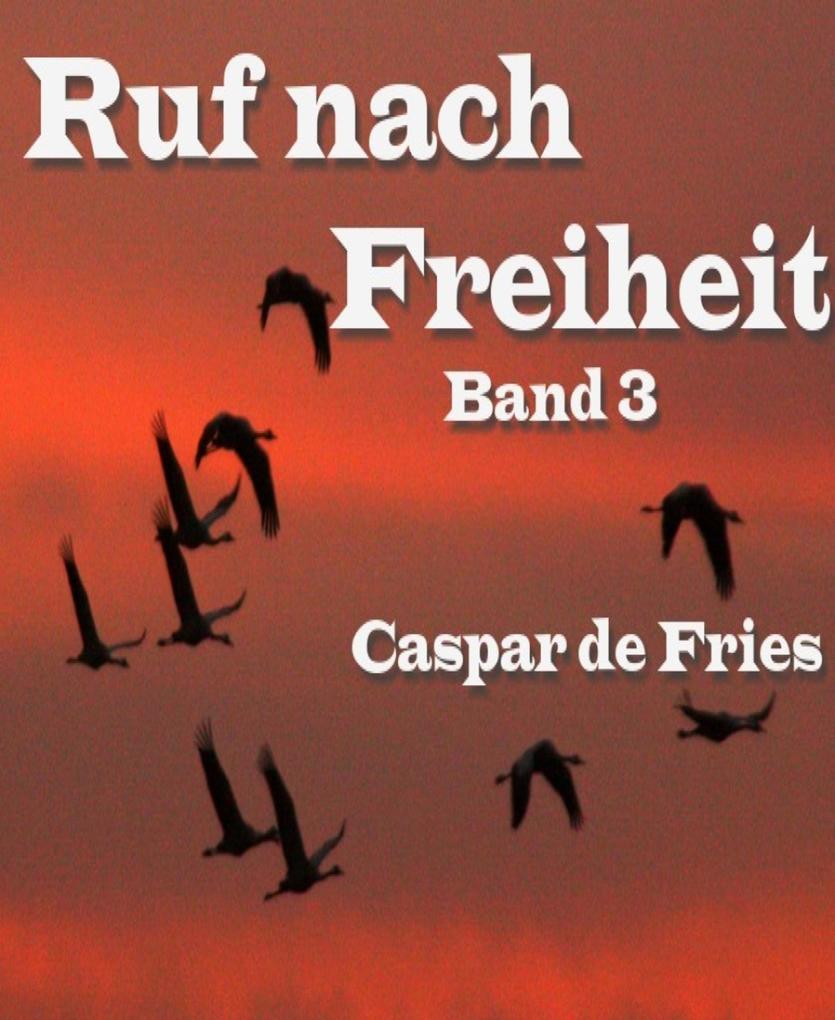 Ruf nach Freiheit - Band 3 als eBook epub