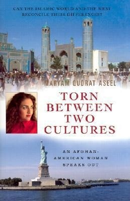 Torn Between Two Cultures: An Afghan-American Woman Speaks Out als Buch