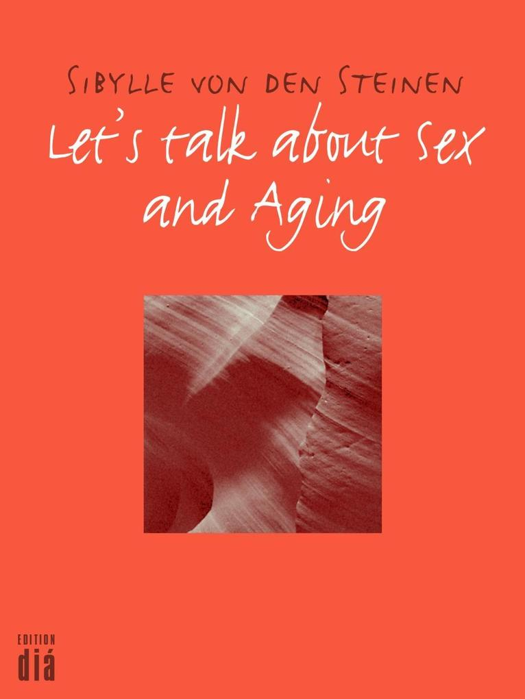 Let's talk about Sex - and Aging als eBook