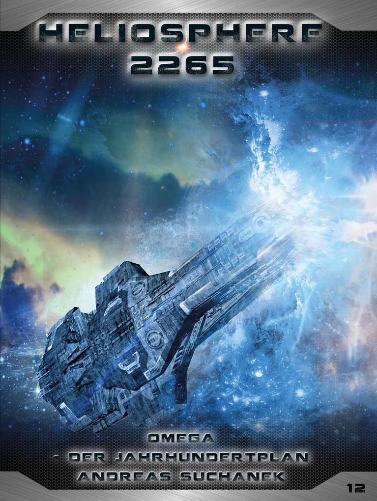 Heliosphere 2265 - Band 12: Omega - Der Jahrhundertplan (Science Fiction) als eBook