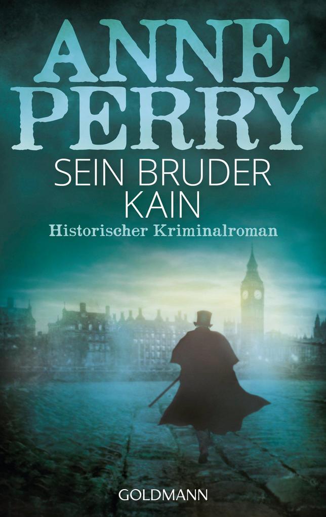 Sein Bruder Kain als eBook von Anne Perry