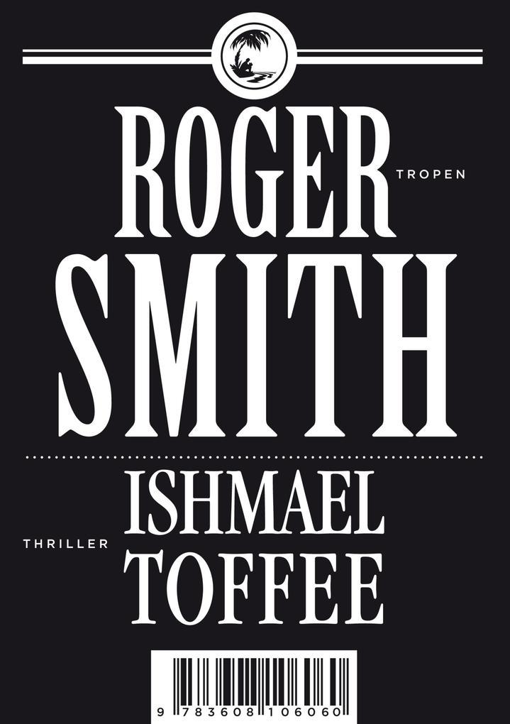 Ishmael Toffee als eBook von Roger Smith