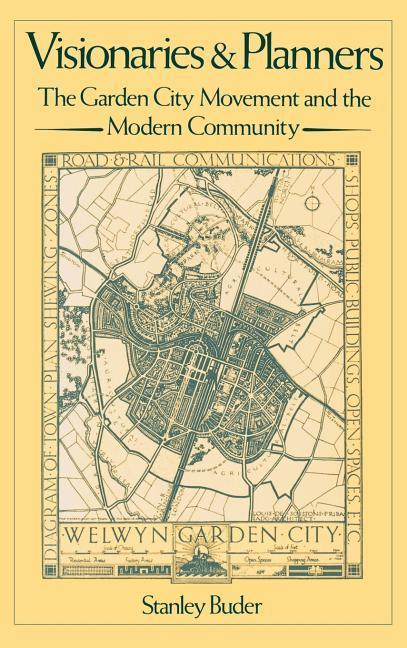 Visionaries and Planners: The Garden City Movement and the Modern Community als Buch
