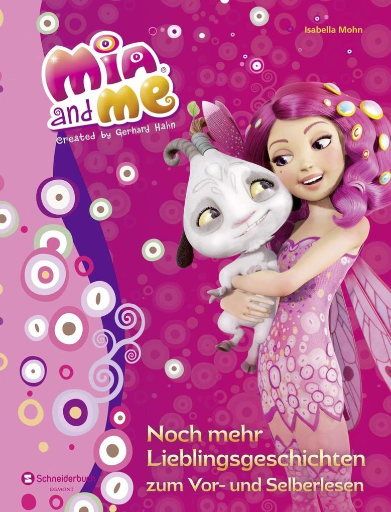 Mia and me - Noch mehr Lieblingsgeschichten zum Vor- und Selberlesen als Buch