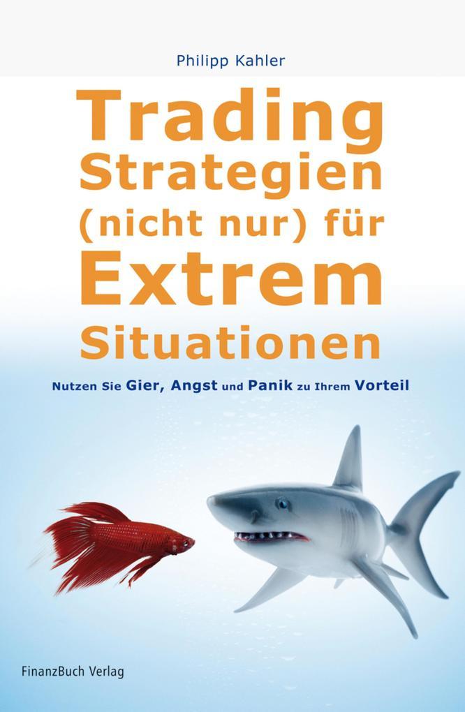 Tradingstrategien (nicht) nur für Extremsituationen als eBook