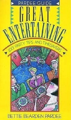 Great Entertaining: 1,001 Party Tips and Timesavers als Taschenbuch