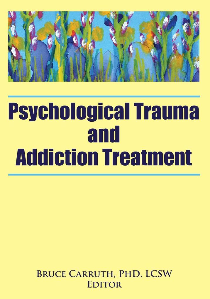 Psychological Trauma and Addiction Treatment als eBook epub