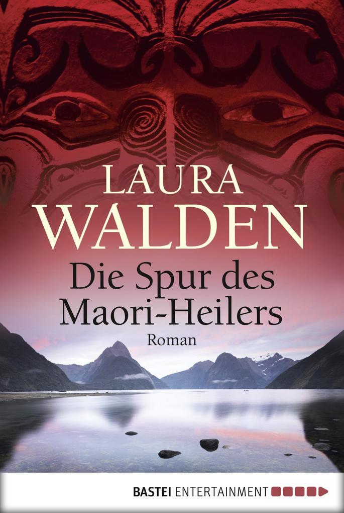 Die Spur des Maori-Heilers als eBook