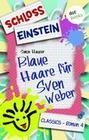 Schloss Einstein - Band 4: Blaue Haare für Sven Weber