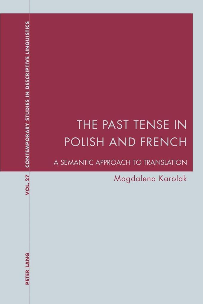 Past Tense in Polish and French als eBook von Magdalena Karolak - Peter Lang AG, Internationaler Verlag der Wissenschaften