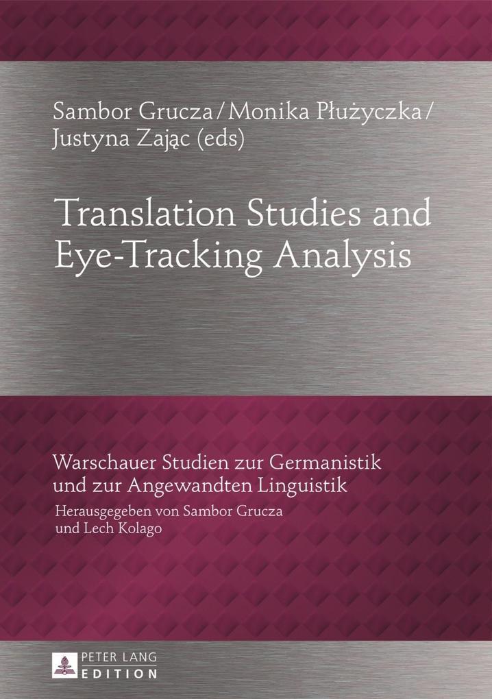Translation Studies and Eye-Tracking Analysis als eBook von - Peter Lang GmbH, Internationaler Verlag der Wissenschaften