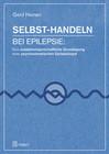 Selbst-Handeln bei Epilepsie: Eine subjektwissenschaftliche Grundlegung einer psychosomatischen Epileptologie