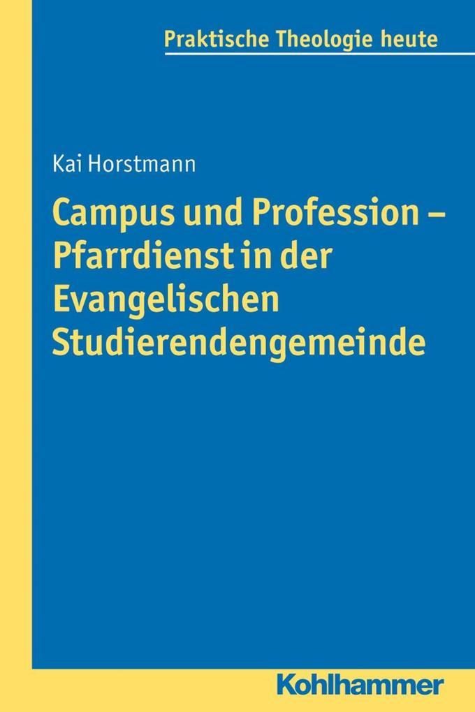 Campus und Profession - Pfarrdienst in der Evangelischen Studierendengemeinde als eBook