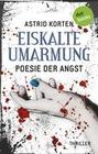 EISKALTE UMARMUNG: Poesie der Angst